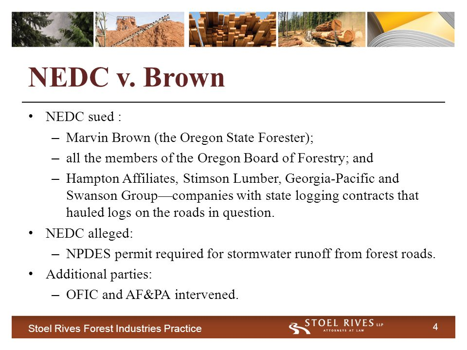 Stoel Rives Forest Industries Practice 15 Silvicultural Rule Logging road stormwater discharges fall squarely within the statutory definition of a point source.