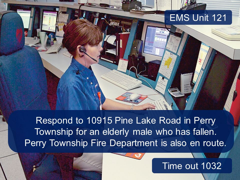 EMS Unit 121 Respond to 10915 Pine Lake Road in Perry Township for an elderly male who has fallen.