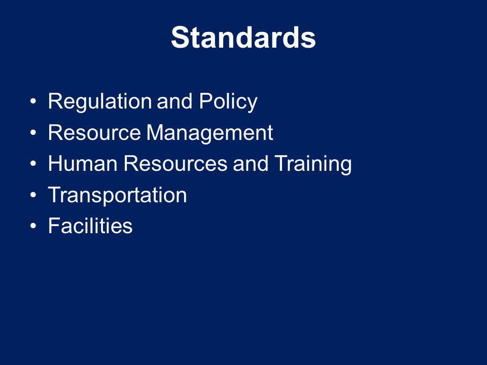 Standards Regulation and Policy Resource Management Human Resources and Training Transportation Facilities