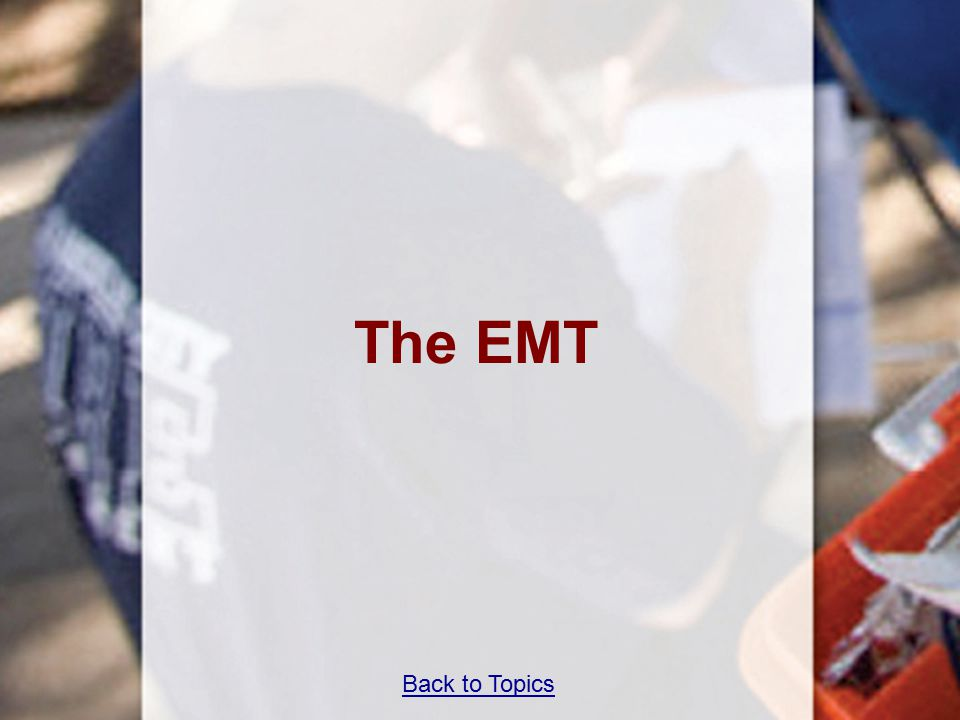 Back to Topics The EMT