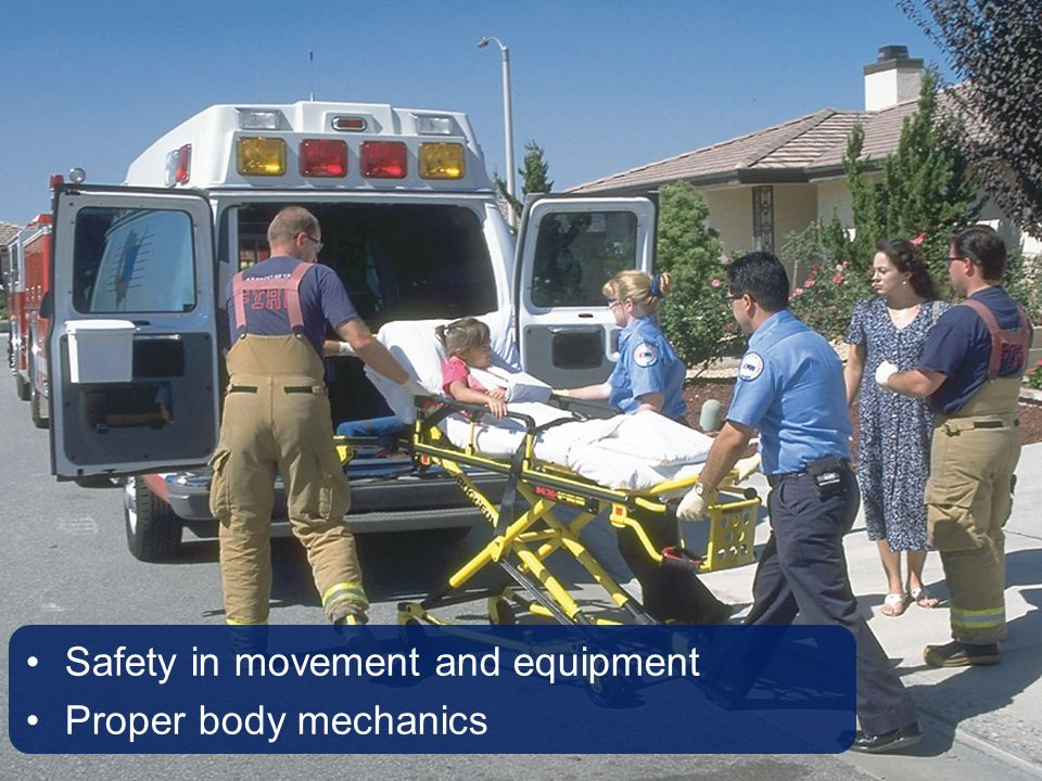 Safety in movement and equipment Proper body mechanics