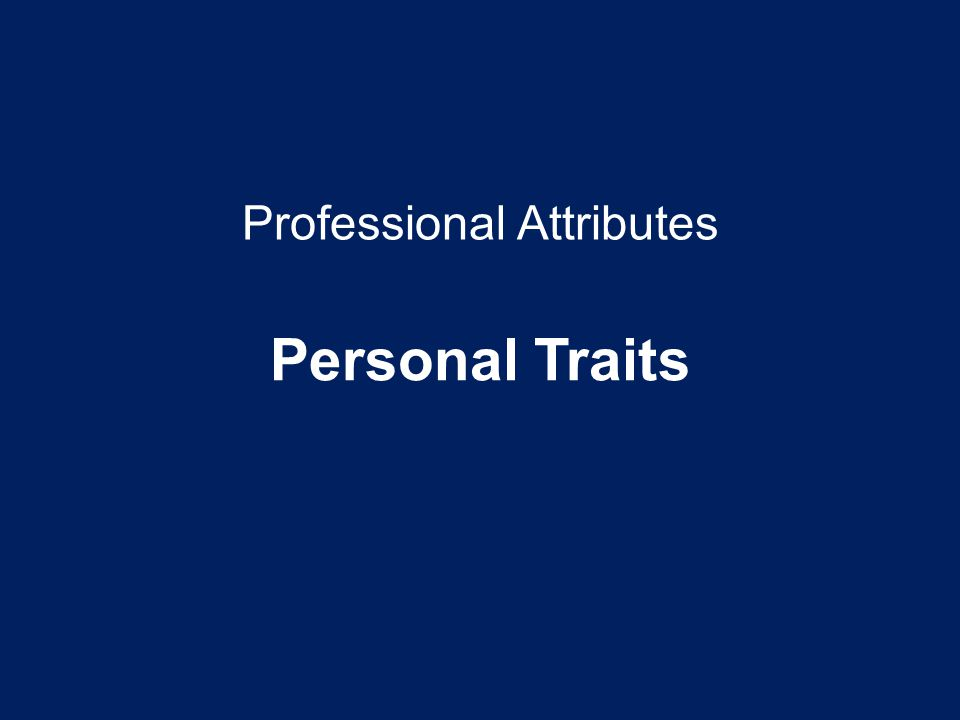 Professional Attributes Personal Traits