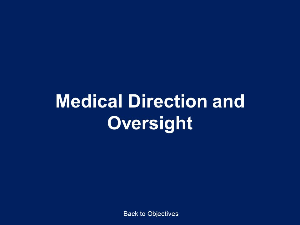 Medical Direction and Oversight Back to Objectives