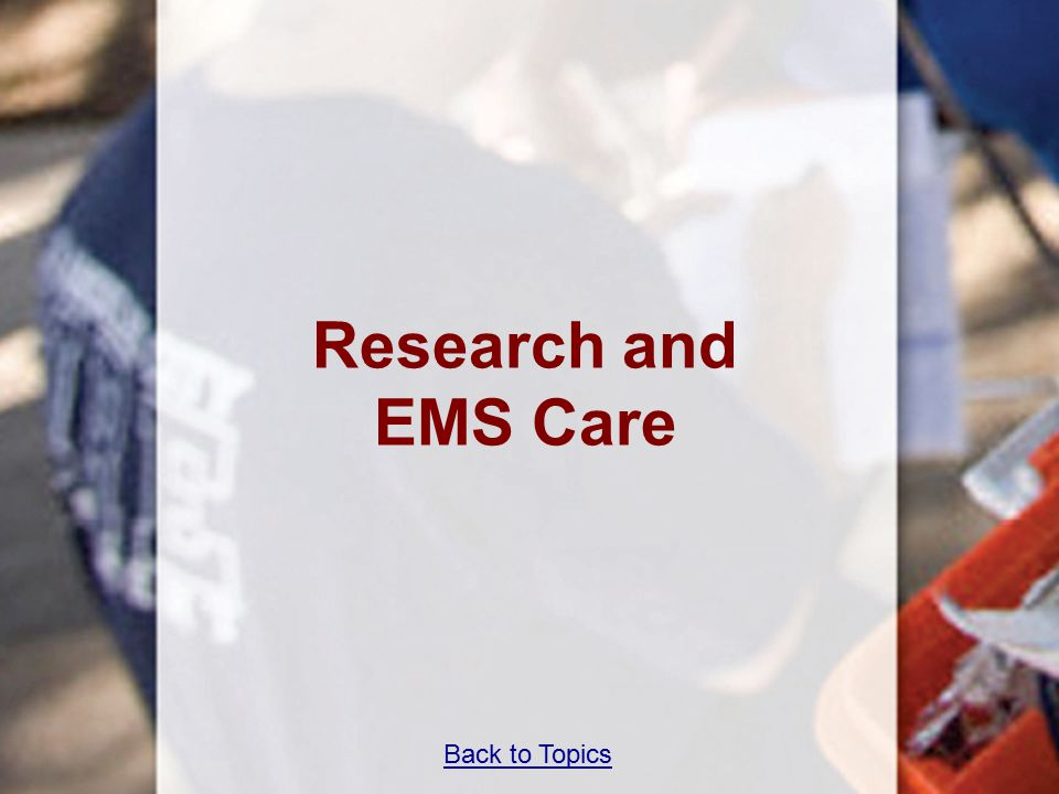 Back to Topics Research and EMS Care