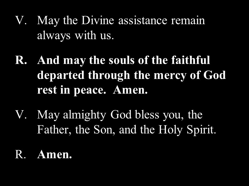 V.May the Divine assistance remain always with us.