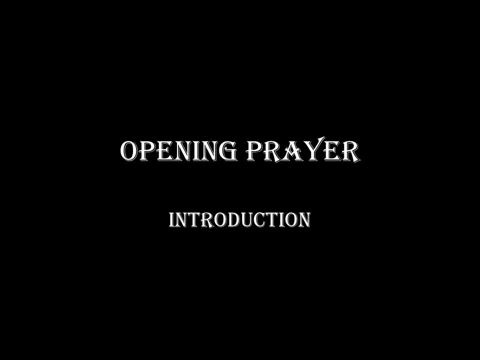 Opening Prayer Introduction