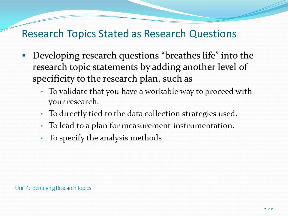 """Research Topics Stated as Research Questions  Developing research questions """"breathes life"""" into the research topic statements by adding another leve"""