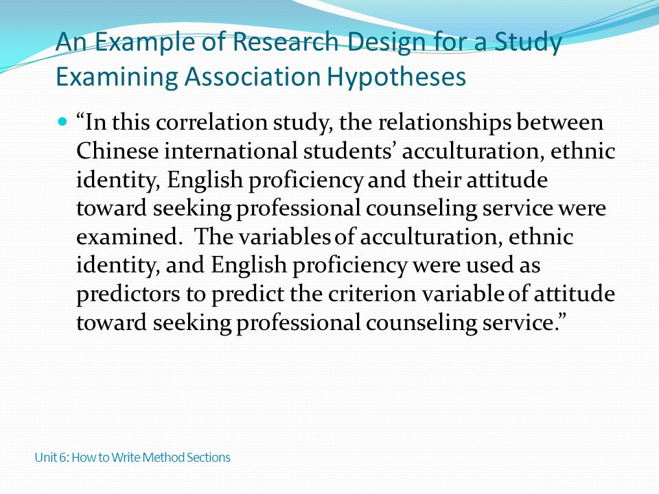 """An Example of Research Design for a Study Examining Association Hypotheses """"In this correlation study, the relationships between Chinese international"""