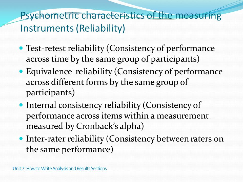 Psychometric characteristics of the measuring Instruments (Reliability) Test-retest reliability (Consistency of performance across time by the same gr