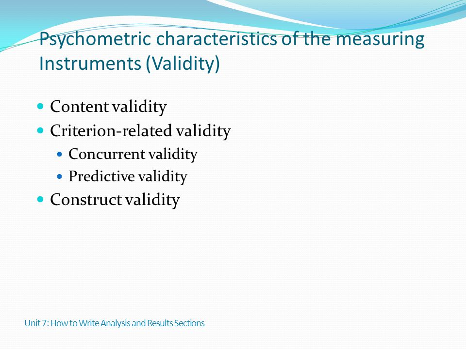 Psychometric characteristics of the measuring Instruments (Validity) Content validity Criterion-related validity Concurrent validity Predictive validi