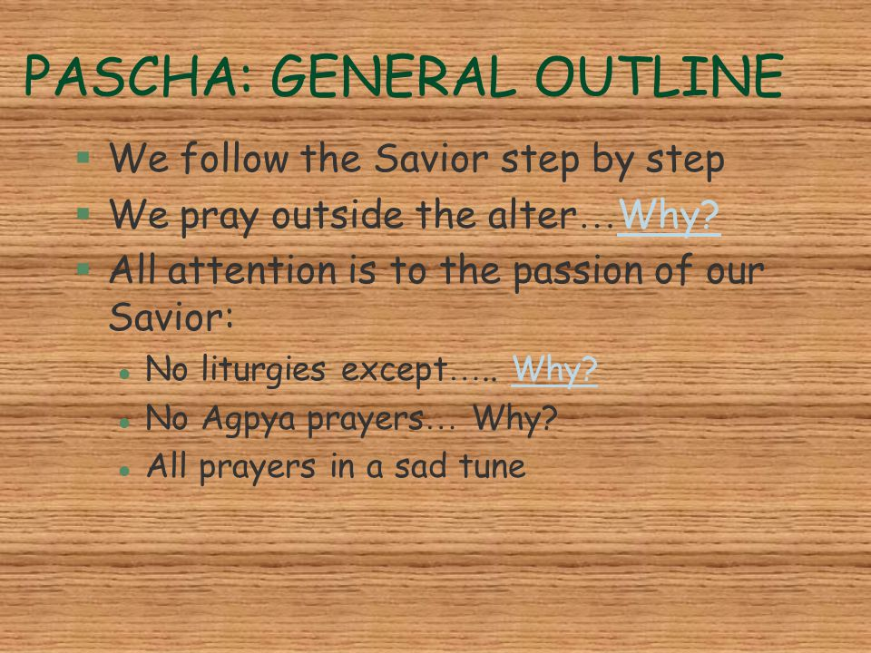 PASCHA: GENERAL OUTLINE OVERVIEW ON DAYS SUN MON TUES WED THUR FRI SAT P A P A P A P A P A P A P N D N D N D MON TUE WED THUR FRI SAT NO LITRUGIES