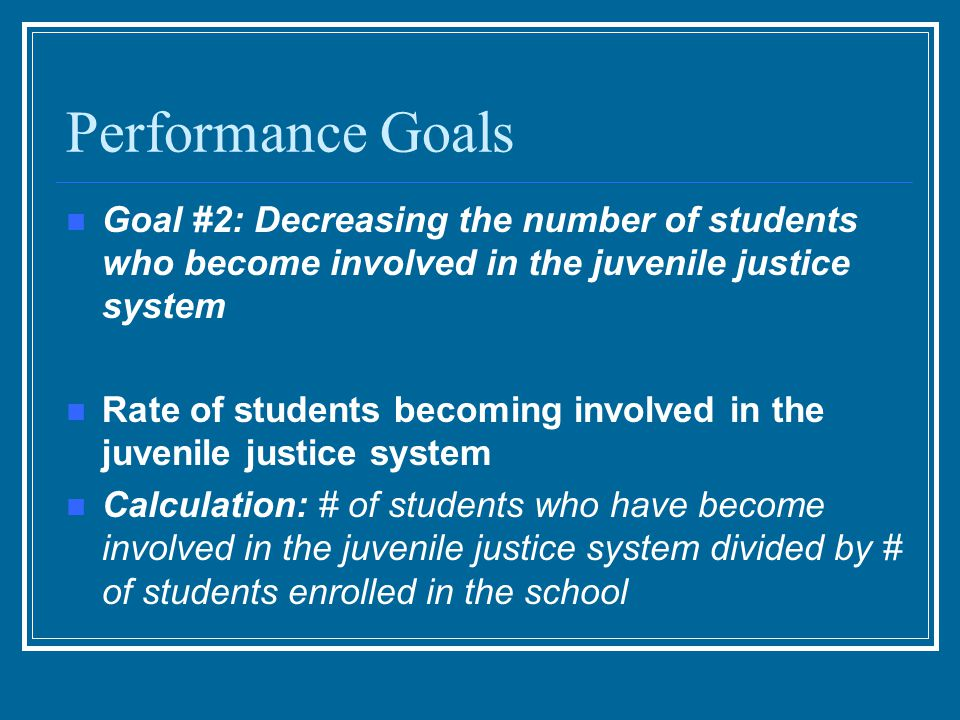 Performance Goals Goal #3: Improving the high school's daily attendance rate 1) Average daily attendance Calculation: average number of students present each day of school year divided by average number of students enrolled in the school.