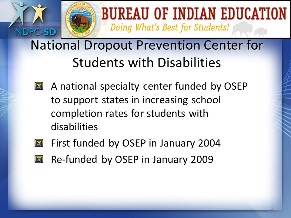 BIE: Dropout Prevention Initiative: Graduation for All A Collaboration with the National Dropout Prevention Center for Students with Disabilities, an OSEP funded TA&D Center Dr.
