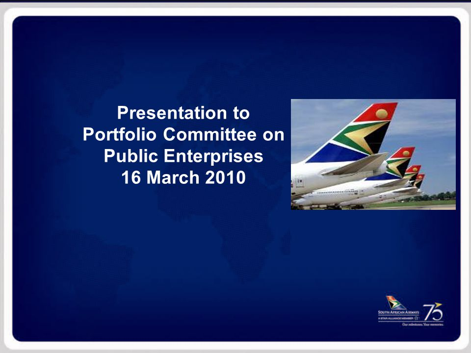 Bringing the World to Africa and taking Africa to the World PRESENTATION TITLE Private and Confidential Presentation to Portfolio Committee on Public Enterprises 16 March 2010