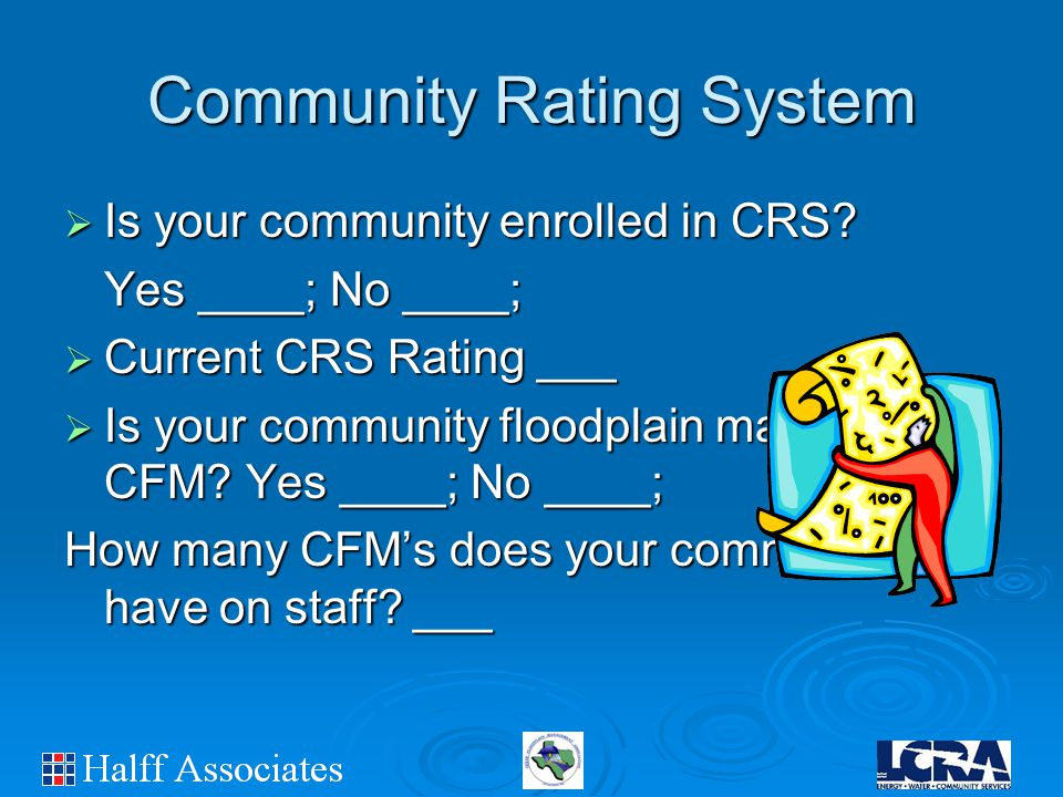 Community Rating System  Is your community enrolled in CRS.