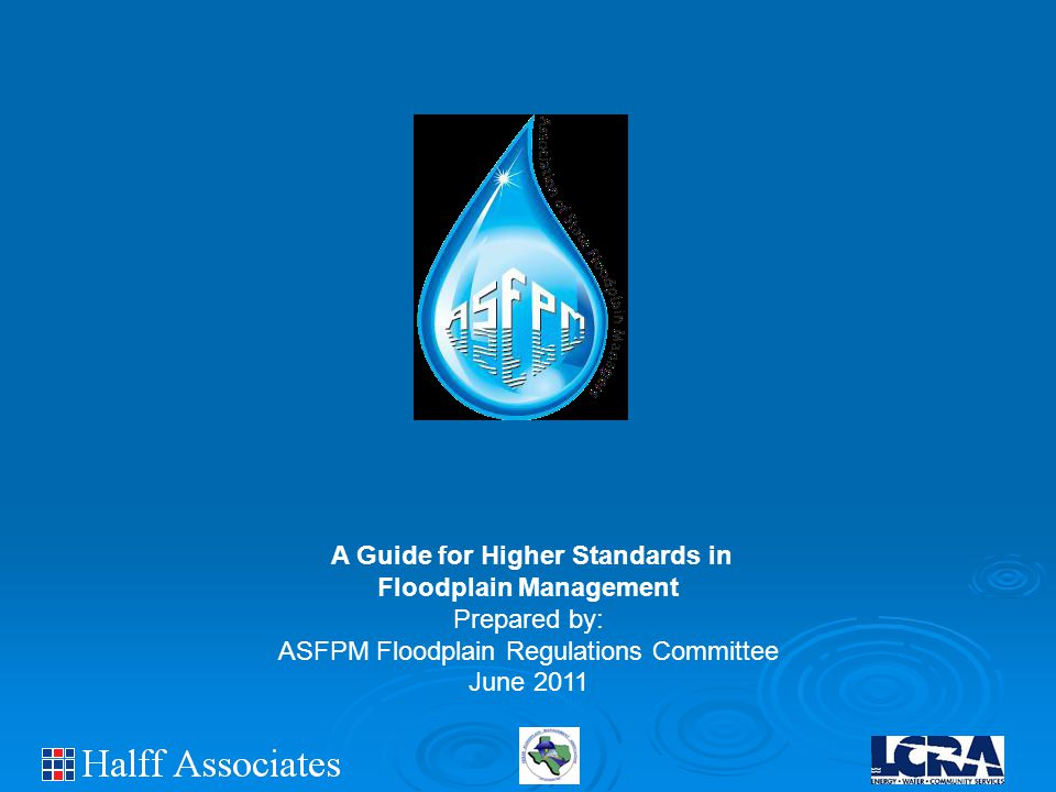 A Guide for Higher Standards in Floodplain Management Prepared by: ASFPM Floodplain Regulations Committee June 2011