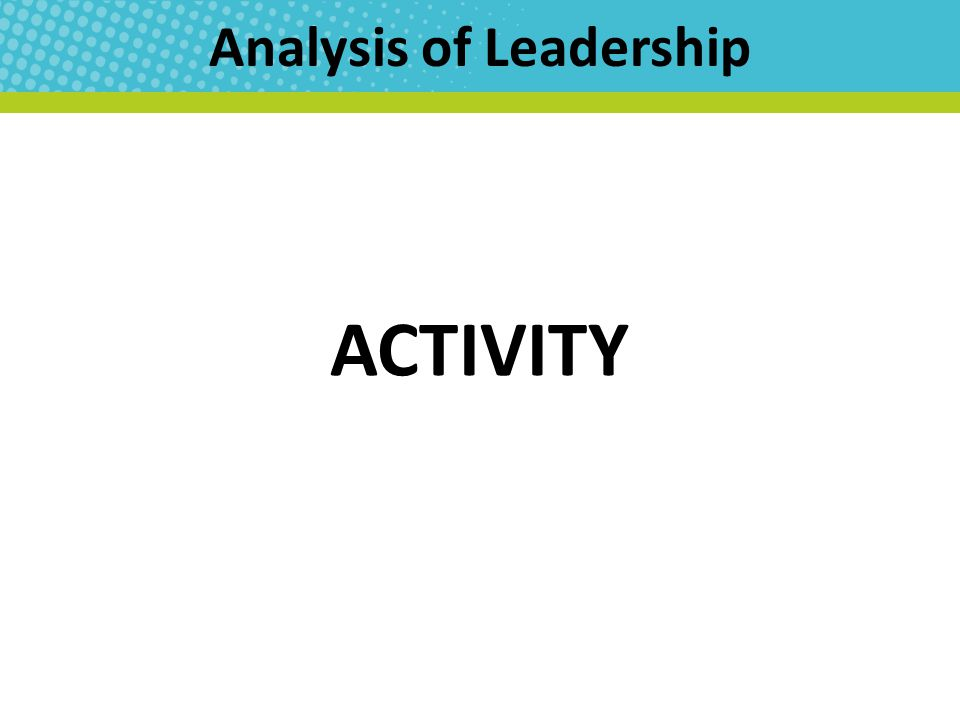 Analysis of Leadership ACTIVITY
