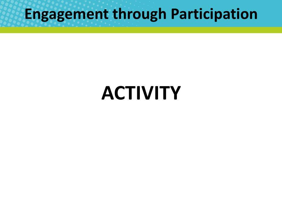 Engagement through Participation ACTIVITY