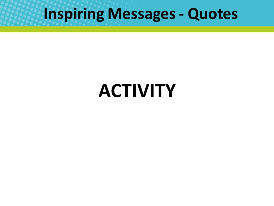 Inspiring Messages - Quotes ACTIVITY