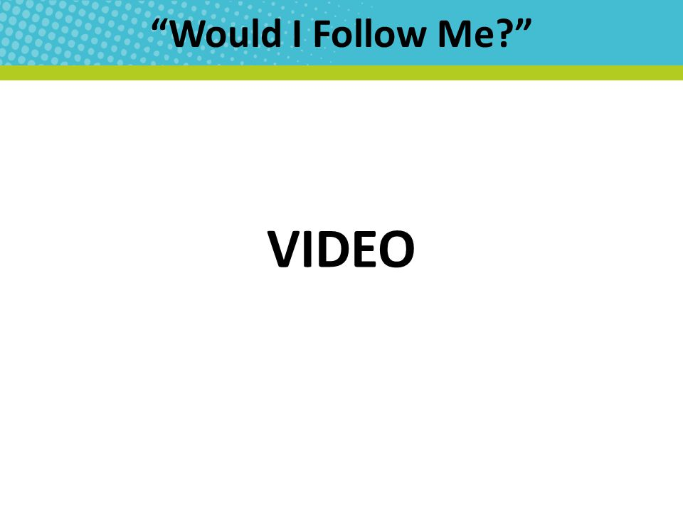"""Would I Follow Me?"" VIDEO"