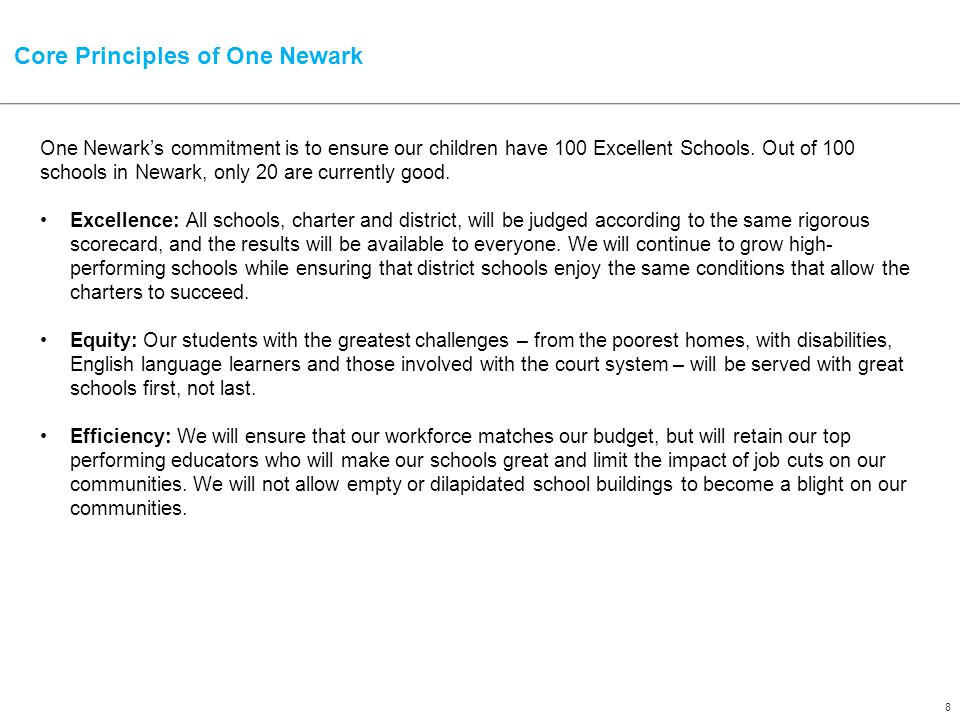 8 Core Principles of One Newark One Newark's commitment is to ensure our children have 100 Excellent Schools.