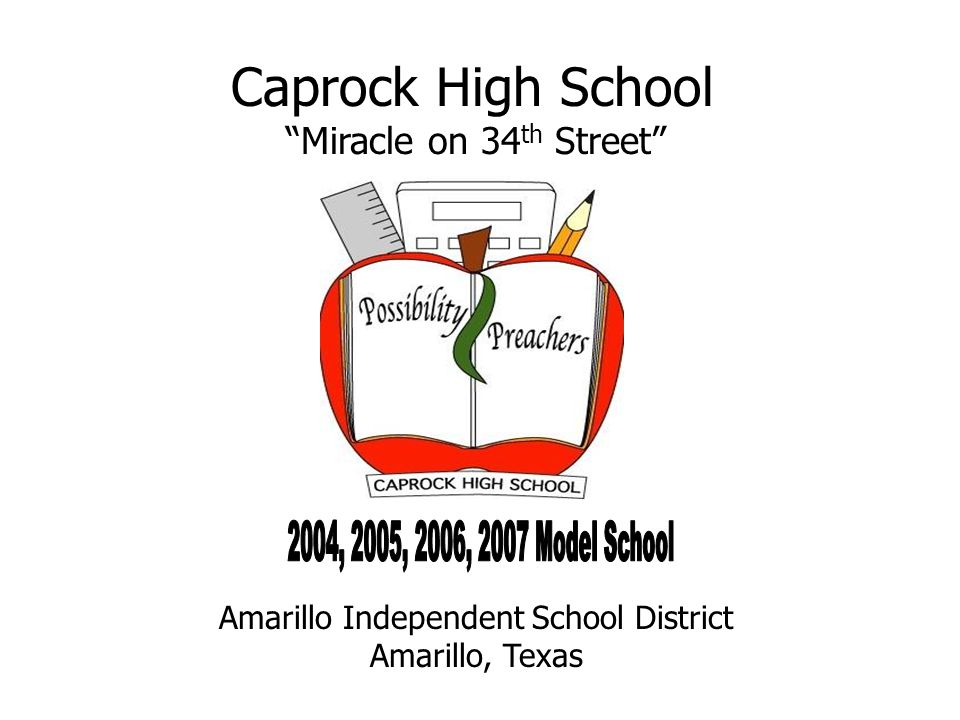 Caprock High School Amarillo, Texas Prepared by International Center for Leadership in Education A Model of Personalization 9th Grade Initiative Use of Data to Drive Instruction Academic Interventions Principal Leadership Focused Professional Development ELL and Special Education Integration By the Numbers 1,814 students 64% Hispanic 32% White 4.4% African American 58% Ec.