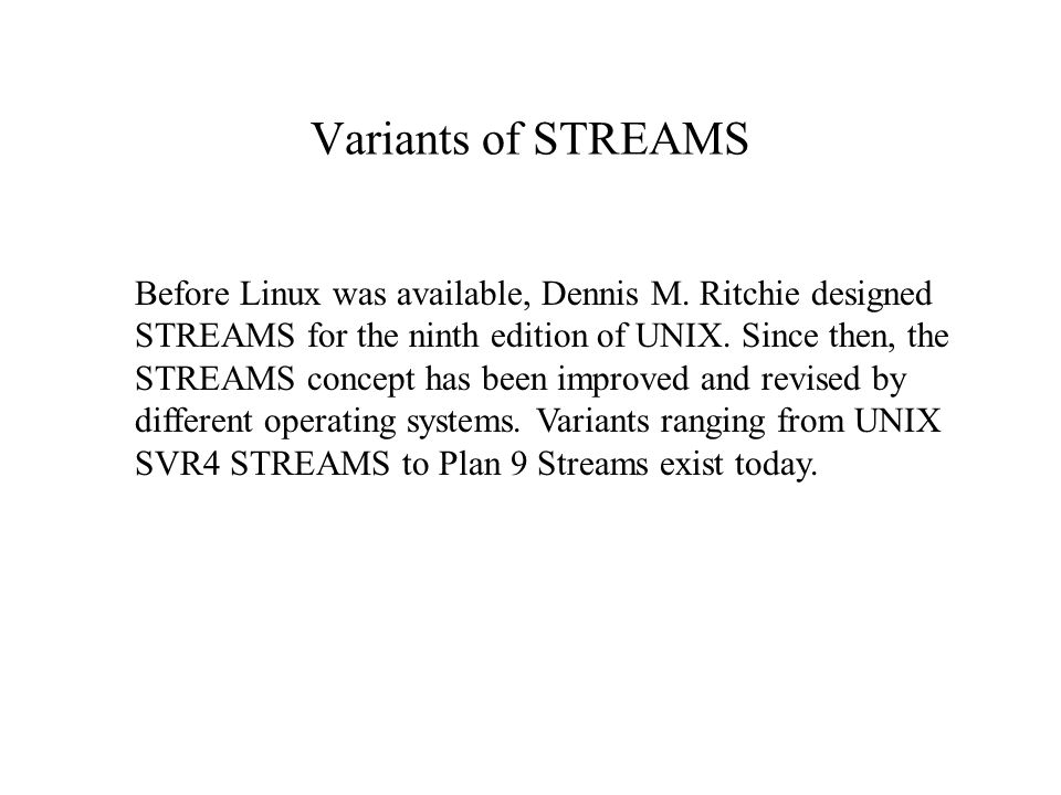 Variants of STREAMS Before Linux was available, Dennis M.