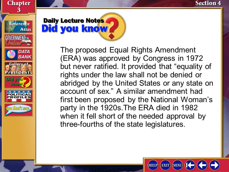"""Section 4-1 The proposed Equal Rights Amendment (ERA) was approved by Congress in 1972 but never ratified. It provided that """"equality of rights under"""