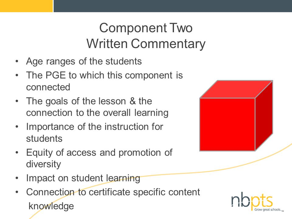 Component Two Written Commentary Age ranges of the students The PGE to which this component is connected The goals of the lesson & the connection to t
