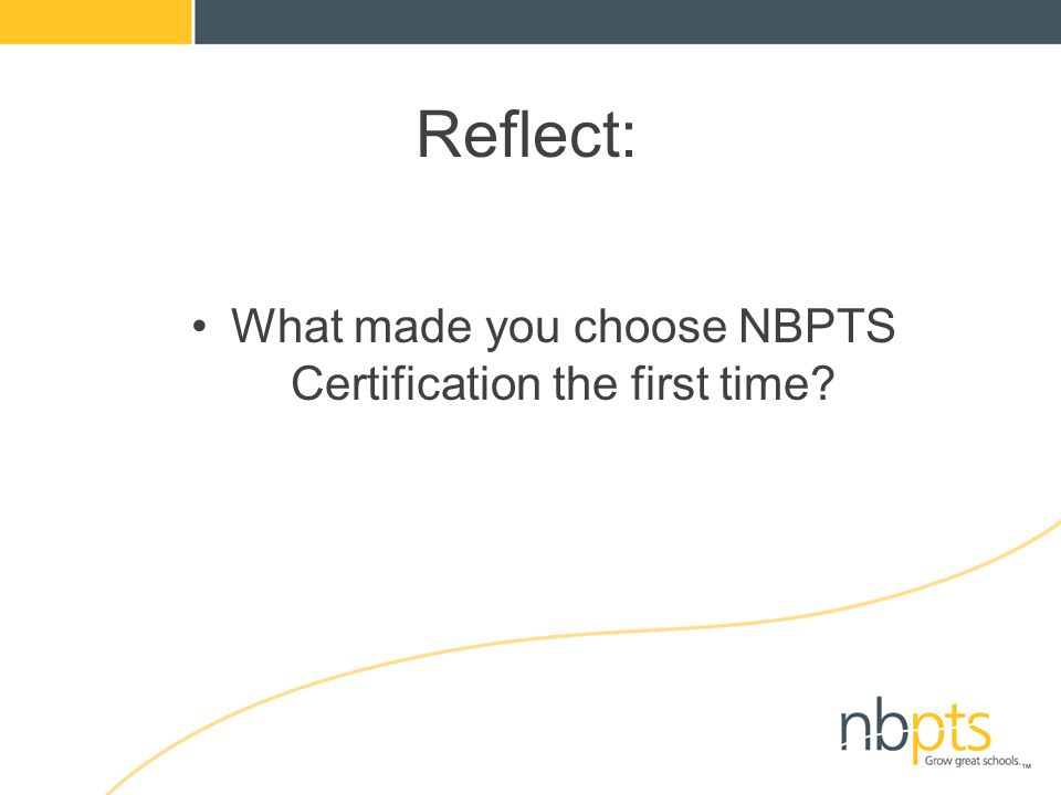 Reflect: What made you choose NBPTS Certification the first time?