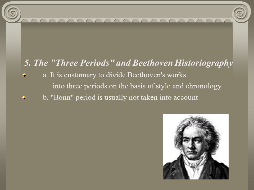 5.The Three Periods and Beethoven Historiography a.