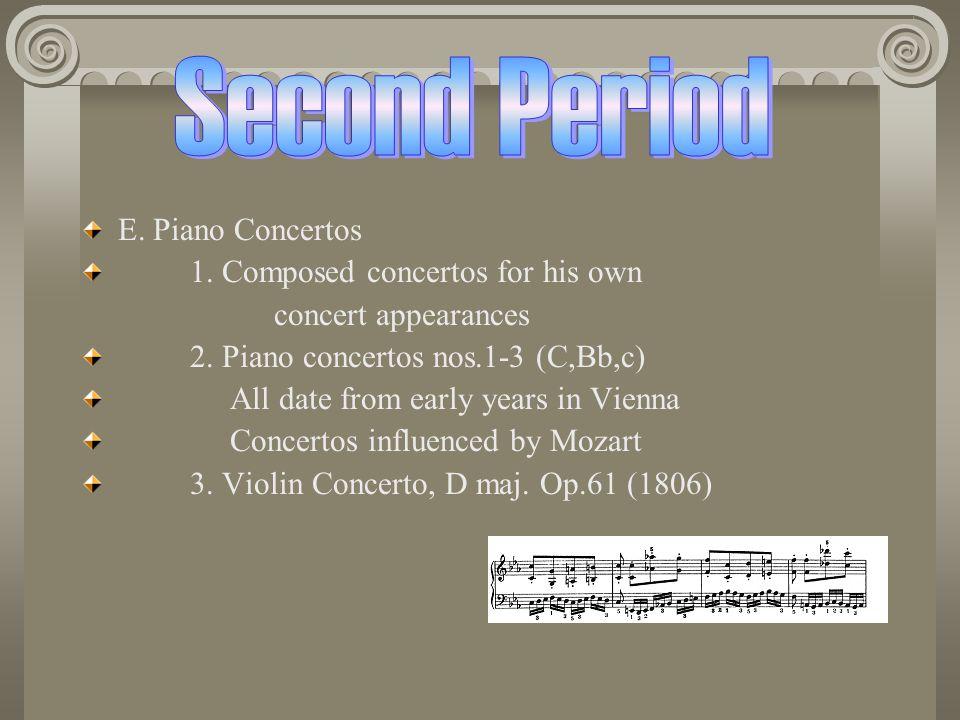 E.Piano Concertos 1. Composed concertos for his own concert appearances 2.