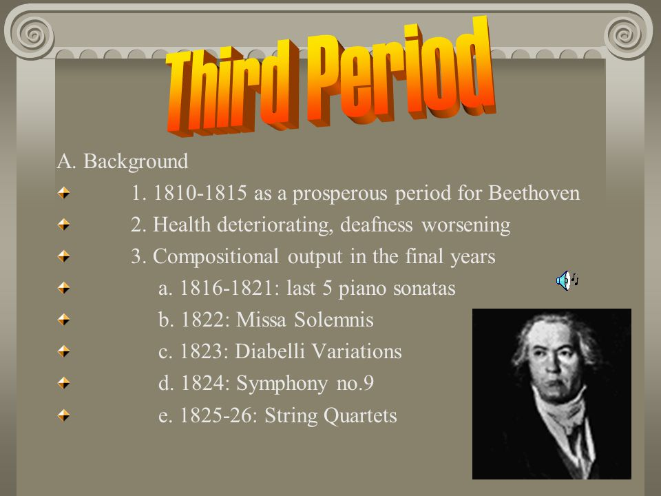 A.Background 1. 1810-1815 as a prosperous period for Beethoven 2.
