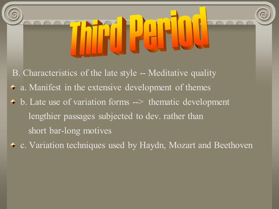B.Characteristics of the late style -- Meditative quality a.