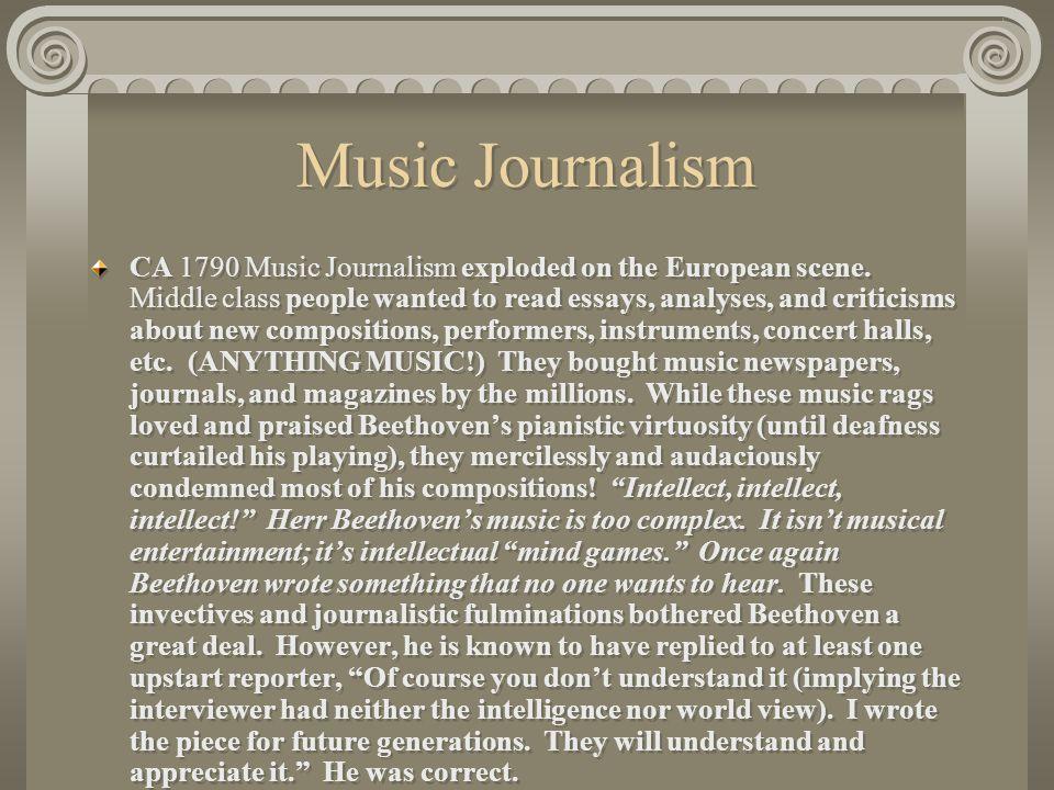 Music Journalism CA 1790 Music Journalism exploded on the European scene.