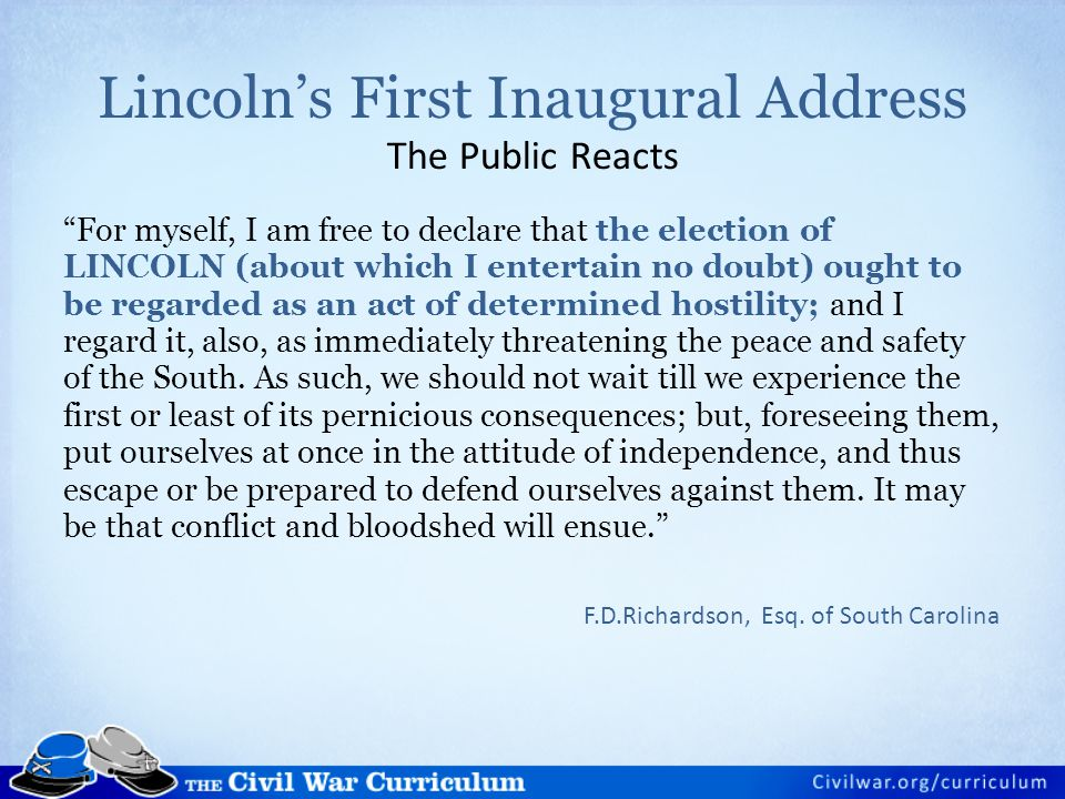 "Lincoln's First Inaugural Address The Public Reacts ""For myself, I am free to declare that the election of LINCOLN (about which I entertain no doubt)"