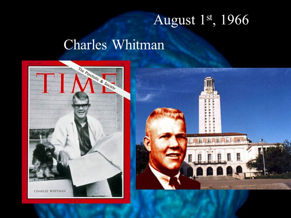 Charles Whitman August 1 st, 1966