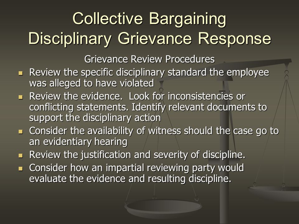 Collective Bargaining Disciplinary Grievance Response Grievance Review Procedures Review the specific disciplinary standard the employee was alleged t