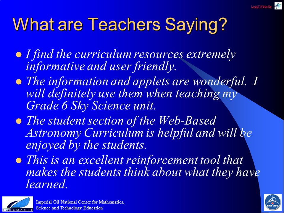 Load Website Imperial Oil National Center for Mathematics, Science and Technology Education What are Teachers Saying.