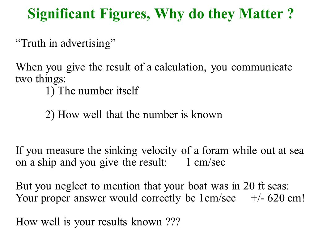 Significant Figures, Why do they Matter .
