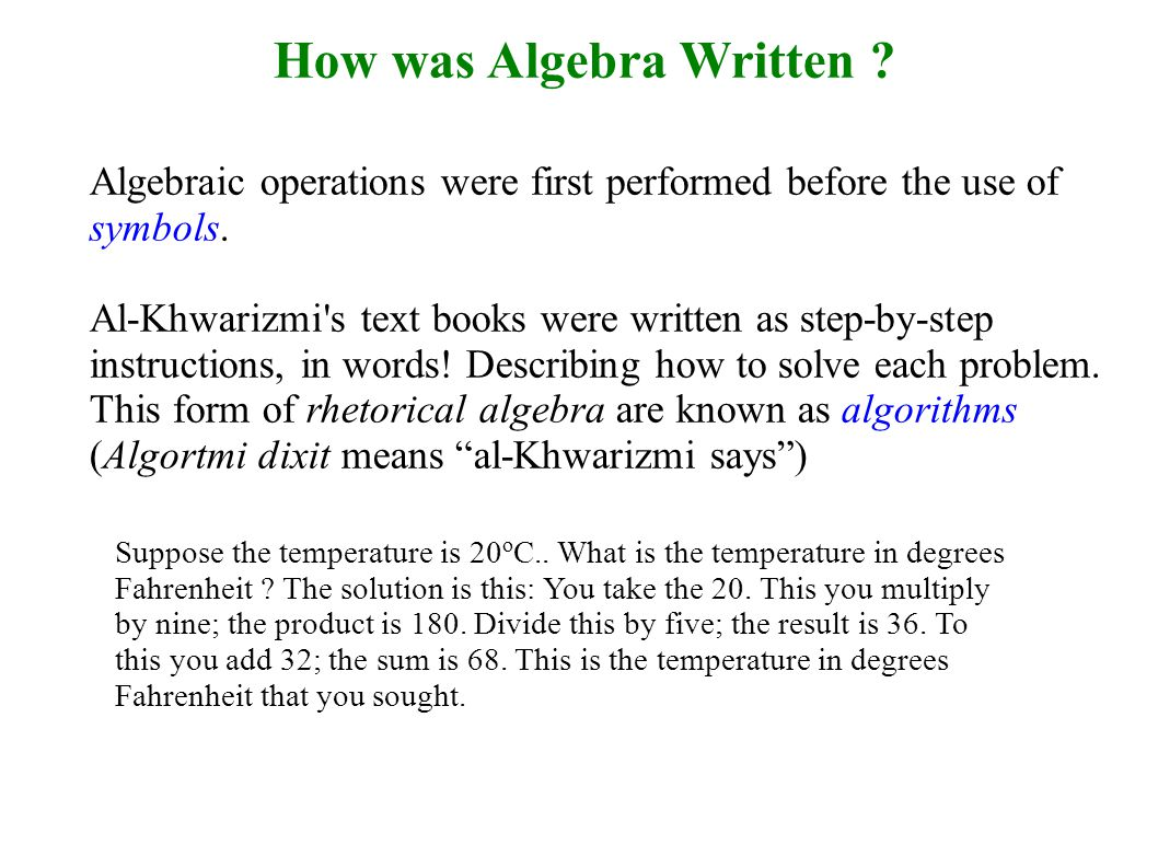 How was Algebra Written . Algebraic operations were first performed before the use of symbols.