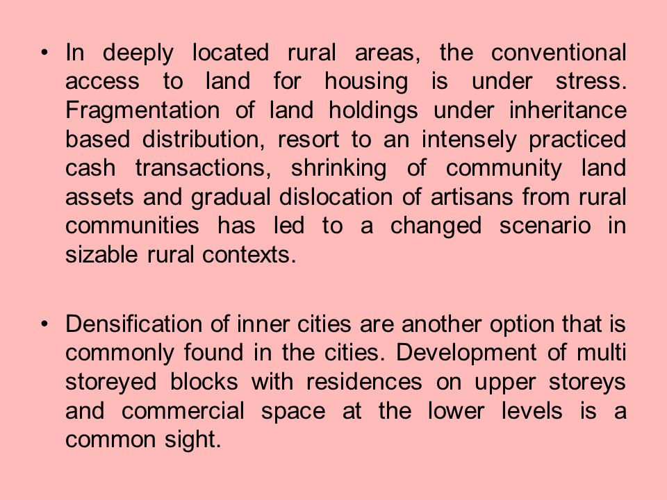 In deeply located rural areas, the conventional access to land for housing is under stress.