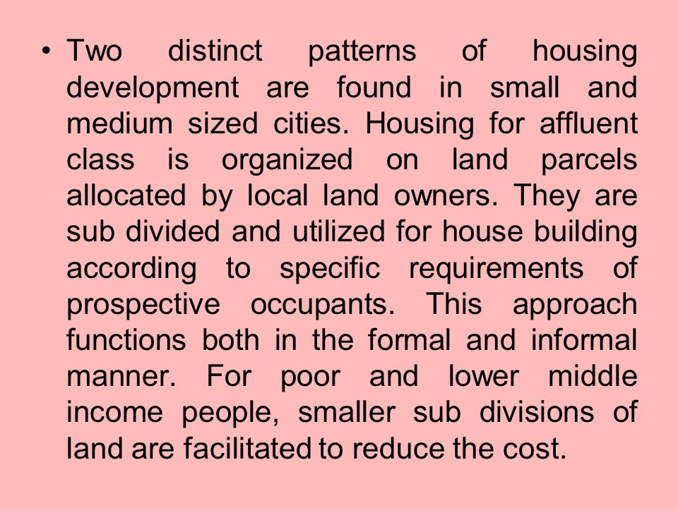 Two distinct patterns of housing development are found in small and medium sized cities.