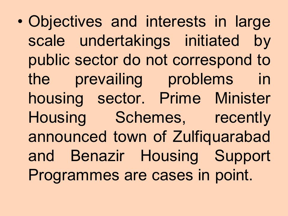 Objectives and interests in large scale undertakings initiated by public sector do not correspond to the prevailing problems in housing sector.