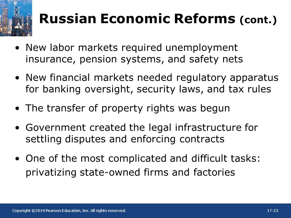 Copyright ©2014 Pearson Education, Inc. All rights reserved.17-23 Russian Economic Reforms (cont.) New labor markets required unemployment insurance,