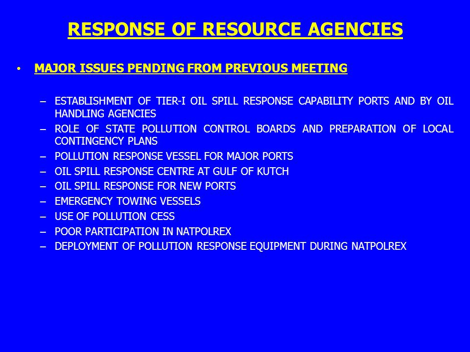 RESPONSE OF RESOURCE AGENCIES MAJOR ISSUES PENDING FROM PREVIOUS MEETING – ESTABLISHMENT OF TIER-I OIL SPILL RESPONSE CAPABILITY PORTS AND BY OIL HAND
