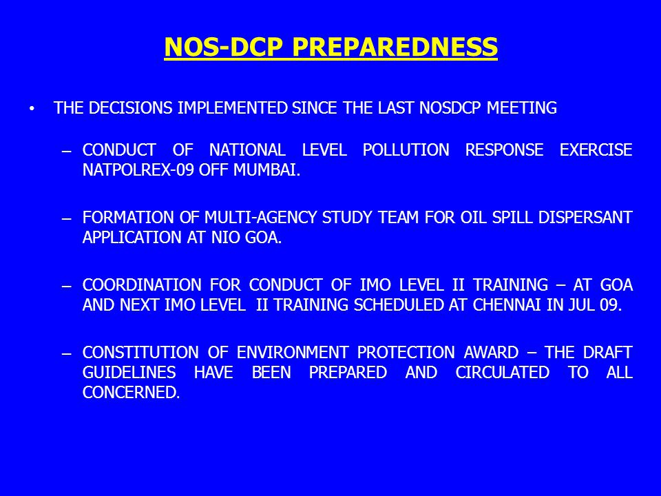 NOS-DCP PREPAREDNESS THE DECISIONS IMPLEMENTED SINCE THE LAST NOSDCP MEETING – CONDUCT OF NATIONAL LEVEL POLLUTION RESPONSE EXERCISE NATPOLREX-09 OFF