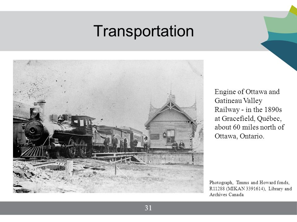 Transportation Engine of Ottawa and Gatineau Valley Railway - in the 1890s at Gracefield, Québec, about 60 miles north of Ottawa, Ontario.