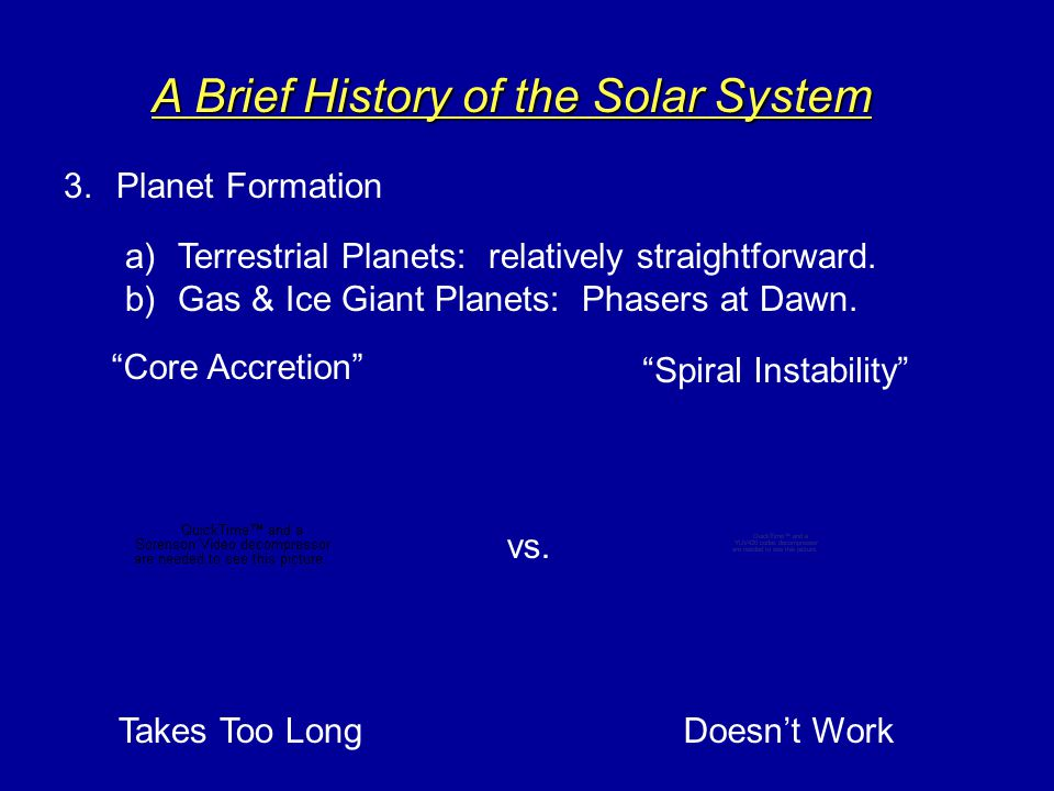 A Brief History of the Solar System 2.The Solar Nebula (Kant 1775, Laplace 1796) b)Far from the Proto-Sun, Ices are also available for Building planetary cores.