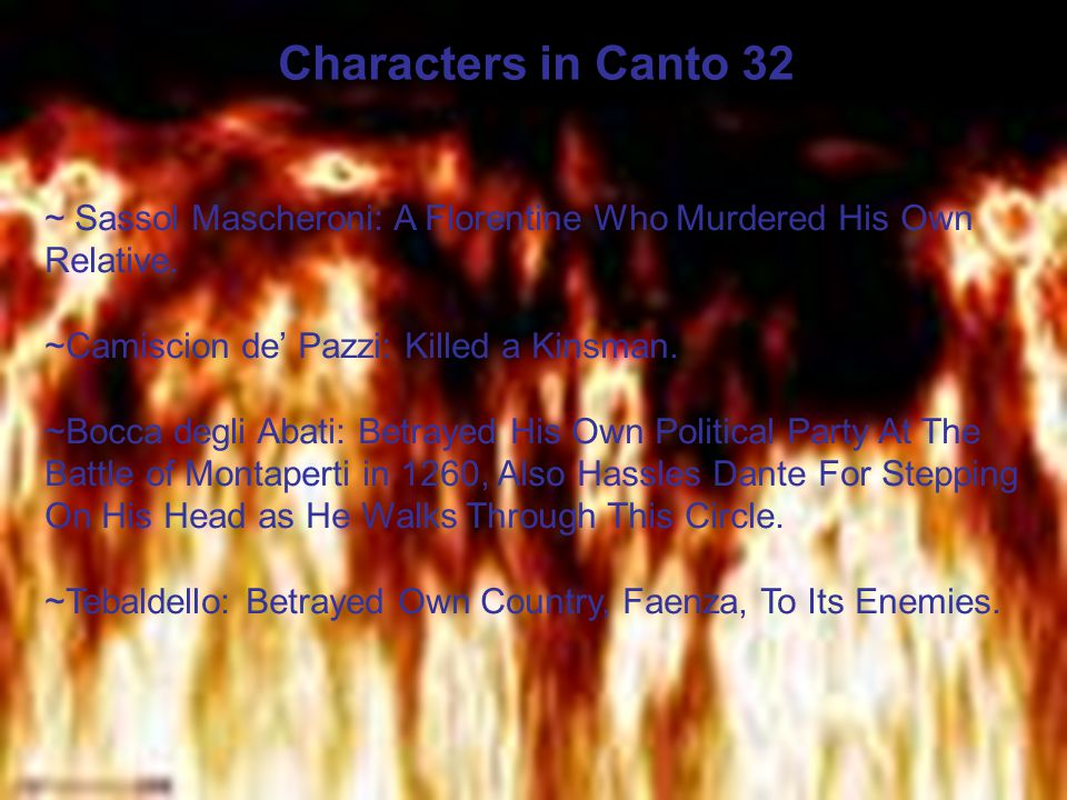 Characters in Canto 32 ~ Sassol Mascheroni: A Florentine Who Murdered His Own Relative.